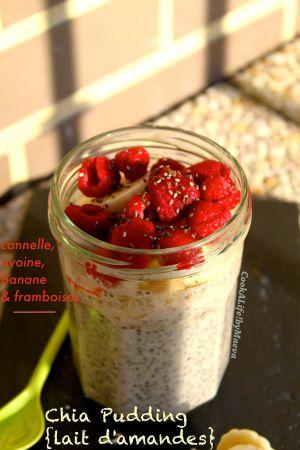 Recette Chia Pudding : le petit-déjeuner, bon et sain, dans un bocal { lait d'amandes, cannelle, banane & framboises }