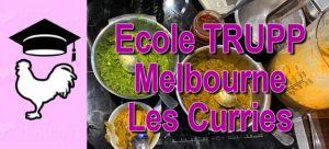 Recette Cours de Cuisine : L'école Trupp de Melbourne, les plats de curry