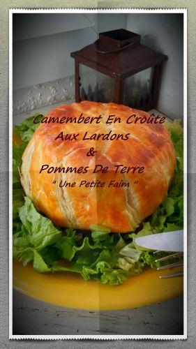 Recette Camembert En Croûte Aux Lardons & Pommes De Terre