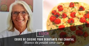 Recette Cours de cuisine débutants : blancs de poulet coco curry par Chantal Terestchenko