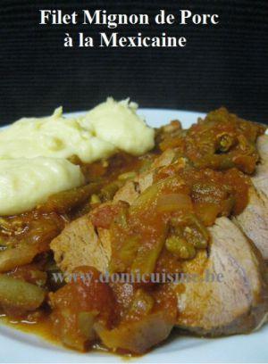 Recette Filet Mignon de Porc à la Mexicaine