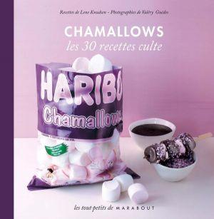 Recette Chamallows, 30 recettes culte