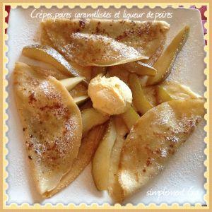 Recette Crêpes ,poires caramélisées et liqueur de poires