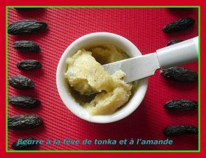 Recette Beurre à la fève de tonka et aux amandes