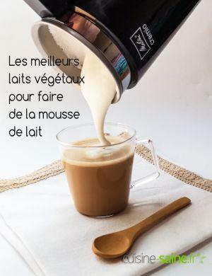 Recette Comment faire de la mousse de lait végétal ? Quelle alternative choisir ?