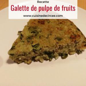 Recette Galette à la pulpe de fruits, le dessert anti-gaspi