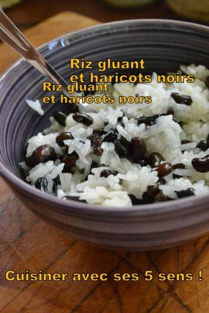 Recette Riz gluant et haricots noirs de soja