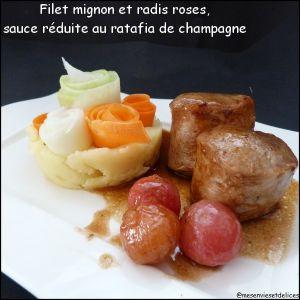 Recette Filet mignon et ses radis roses, sauce réduite au ratafia de champagne