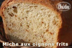Recette ~~ Miche aux oignons frits ~~