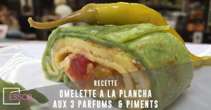 Recette Omelette à la plancha aux 3 parfums et piments