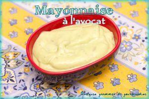 Recette Mayonnaise à l'avocat