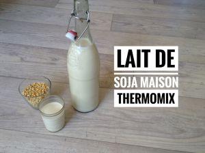 Recette Lait de soja  maison au thermomix