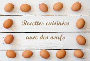 Recette 38 recettes aux oeufs ou gourmandes en nombre d'oeufs