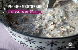 Recette Porridge Noisettes Noix & graines de Chia