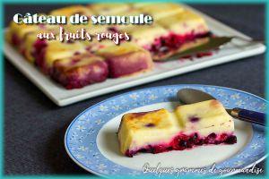 Recette Gâteau de semoule aux fruits rouges