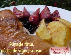 Recette Pintade rustique, pomme de terre au four, pêches de vigne, sureau
