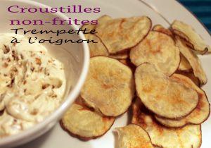 """Recette Croustilles """"non-frites"""", trempette à l'oignon"""