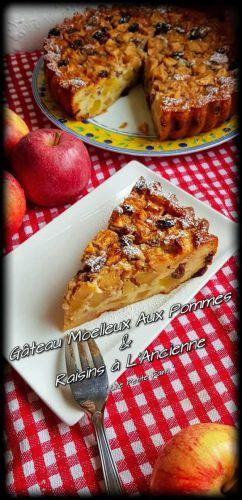 Recette Gâteau Moelleux Aux Pommes & Raisins à L'Ancienne