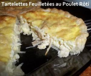 Recette Tour en Cuisine #205 - Tartelettes Feuilletées au Poulet Rôti