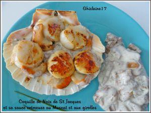 Recette Coquille de noix de St Jacques et sa sauce crémeuse au Muscat et aux Girolles