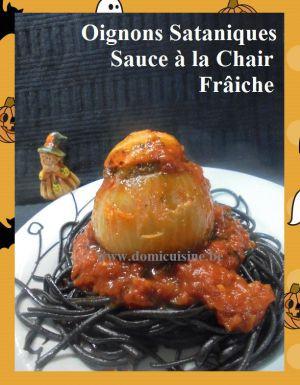 Recette Halloween: Oignons Sataniques et Leur Sauce à la Chair Fraîche