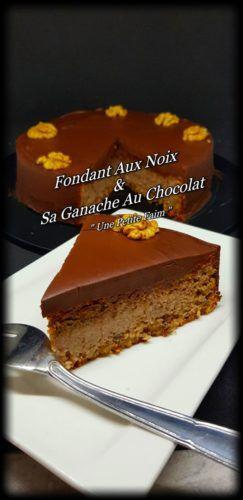 Recette Fondant Aux Noix & Sa Ganache Au Chocolat